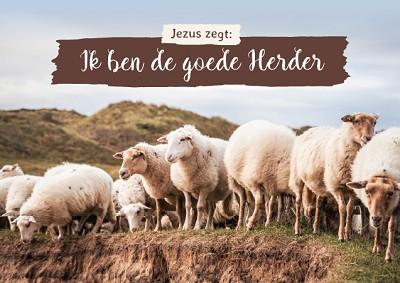 Jezus zegt : Ik ben de Goede Herder
