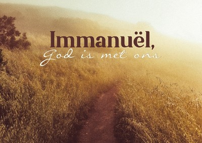 Immanuël,God met ons