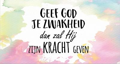 Geef God je zwakheid
